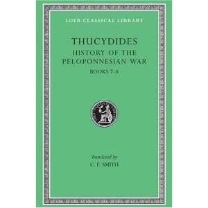 A History of the Peloponnesian War: Bk. 7-8 (Loeb Classical Library)