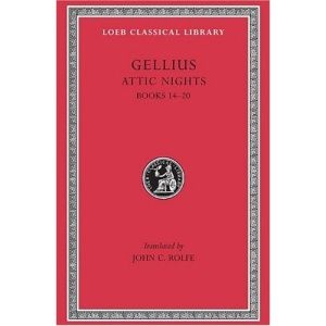 The Attic Nights: Bks.XIV-XX v. 3 (Loeb Classical Library)