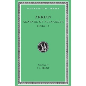 Anabasis of Alexander Books I-IV: Vol 1 (Loeb Classical Library)