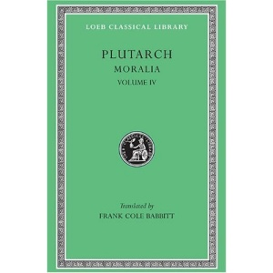 Moralia: v. 4 (Loeb Classical Library)