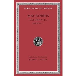 Saturnalia: v. 1, Bk. 1-2 (Loeb Classical Library)
