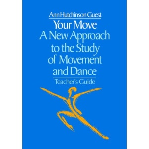 Your Move: New Approach to the Study of Movement and Dance (With Exercise Sheets)
