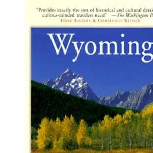 Compass American Guides: Wyoming, 3rd Edition