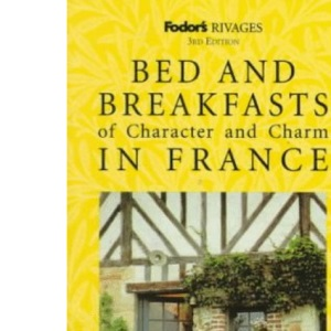 Rivages Bed and Breakfasts of Character and Charm in France (Bed & breakfasts of character & charm)