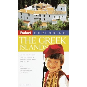 Fodor's Exploring the Greek Islands, 2nd Edition (Fodor's Exploring Greek Islands)