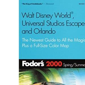 Fodor's Walt Disney World, Universal Studios and Orlando 2000