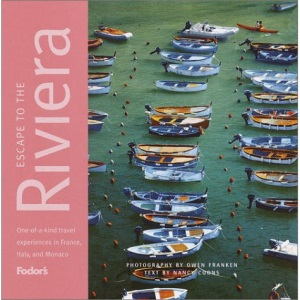 Escape to the Riviera: The Delightful Collection of One-of-a-Kind Travel Experiences (Fodor's)