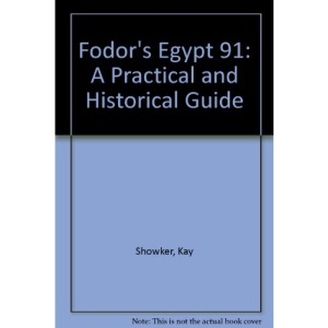 Fodor's Egypt 91: A Practical and Historical Guide