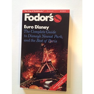 Euro Disney: With Paris and Environs, Complete Coverage of All the Lands in Disney's Newest Parks (Fodor's)