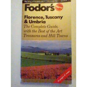 Florence, Tuscany and Umbria: The Complete Guide with the Best of the Art Treasures and Hill Towns (Gold Guides)