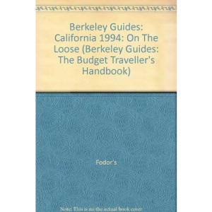 California on the Loose 1994 (Berkeley Guides: The Budget Traveller's Handbook)