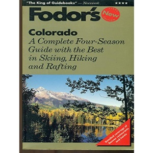 Colorado: The Complete 4 Season Guide with Denver and the Best in Skiing, Hiking, Rafting (Gold Guides)