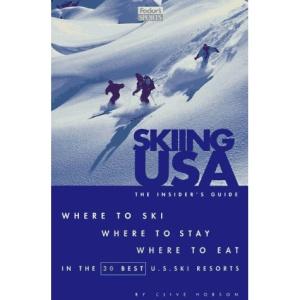 Skiing in the USA: The Insider's Guide, Where to Stay, Where to Eat in the 30 Best US Ski Resorts (Special interest)