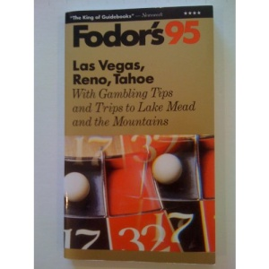 Las Vegas, Reno, Tahoe 1995: With Trips to Lake Mead and the Mountains Plus Tips on Gambling (Gold Guides)