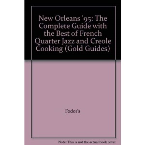 New Orleans 1995: With the Best of French Quarter Jazz and Creole Cooking (Gold Guides)