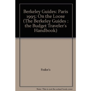 Paris 1995 (Berkeley Guides: The Budget Traveller's Handbook)