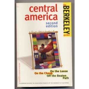 Central America (Berkeley Guides: The Budget Traveller's Handbook)