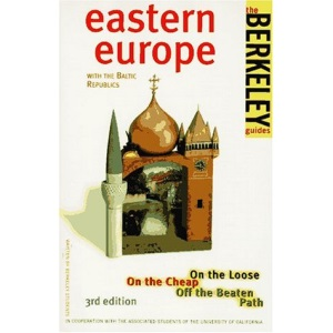Eastern Europe (Berkeley Guides: The Budget Traveller's Handbook)