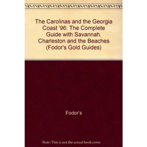 The Carolinas and the Georgia Coast 1996: The Complete Guide with Atlanta, Savannah and the Beaches (Gold Guides)