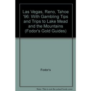 Las Vegas, Reno, Tahoe 1996: With Trips to Lake Mead and the Mountains Plus Tips on Gambling (Gold Guides)