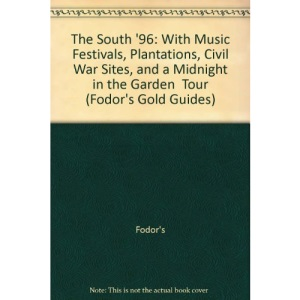 The South 1996: The Complete Guide with Civil War Sites, Plantations and Country Music and Jazz (Gold Guides)