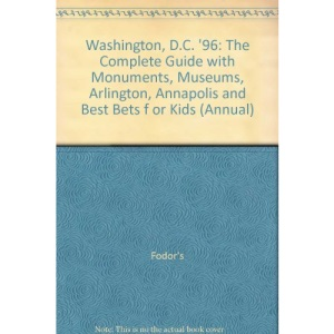 Washington DC: The Complete Guide with Arlington, Annapolis and Best Bets for Kids (Gold Guides)