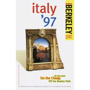 On the Loose in Italy 1997 (Berkeley Guides: The Budget Traveller's Handbook)