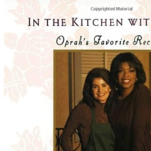 In the Kitchen with Rosie - Oprah's Favorite Recipes