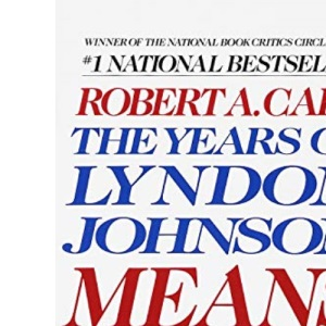 Means of Ascent: The Years of Lyndon Johnson II: 2