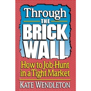Through the Brick Wall: How to Job Hunt in a Tight Market