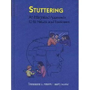 Stuttering: An Integrated Approach to Its Nature and Treatment