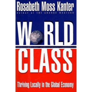 World Class: Thriving at Home in the Global Economy