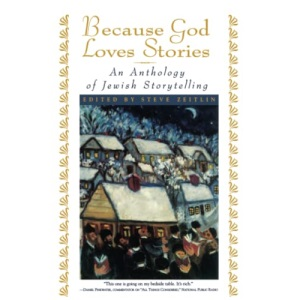 Because God Loves Stories: Anthology of Jewish Storytelling
