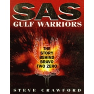 SAS Gulf Warriors: The Truth Behind Bravo Two Zero