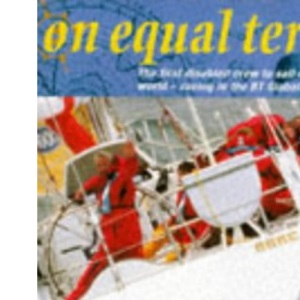 On Equal Terms: Adventures of a Disabled Crew in the BT Round the World Yacht Race