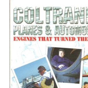 Coltrane's Planes and Automobiles: Engines That Turned the World