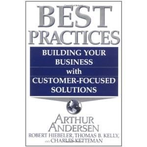 Best Practices: Building Your Business with Arthur Andersen's Global Best Practices
