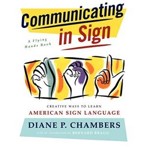 Communicating in Sign (Flying Hands Book)