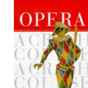 Opera: A Crash Course