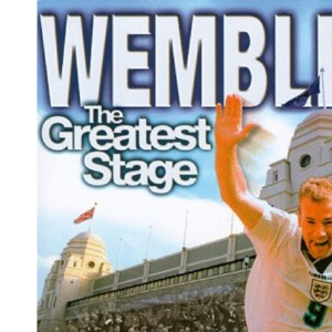 Wembley: The Greatest Stage