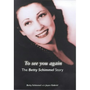 To See You Again: The Betty Schimmel Story