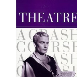 Theatre: A Crash Course