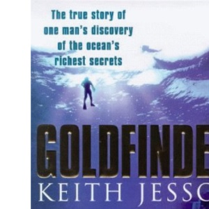 Goldfinder: A True Story of One Man's Discovery of the Ocean's Richest Secrets