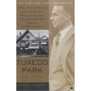 Tuxedo Park: The Wall Street Tycoon Who Changed the Course of World War II