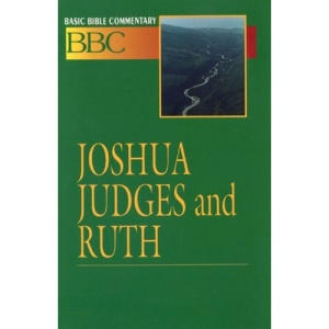 Joshua, Judges and Ruth (Basic Bible Commentary)
