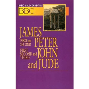 James, First and Second Peter, First, Second and Third John, and Jude (Basic Bible Commentary)