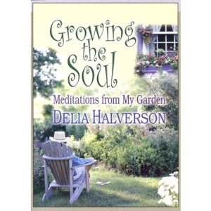 Growing the Soul: Meditations from My Garden (Facets)