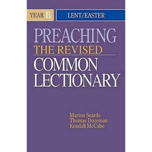 Preaching the Revised Common Lectionary: Year B