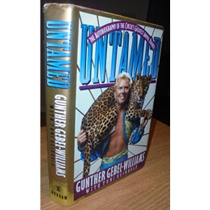 Untamed: The Autobiography of the Circus's Greatest Animal Trainer Gunther Gebel-Williams