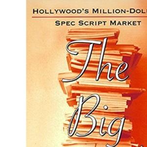 The Big Deal: Hollywood's Million-Dollar Spec Script Market